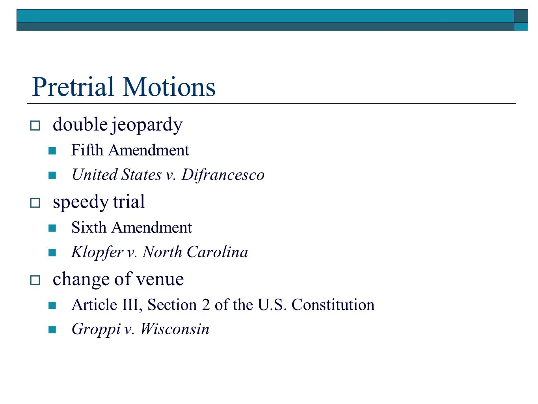 Pretrial Motions (cont.)  discovery Brady v.