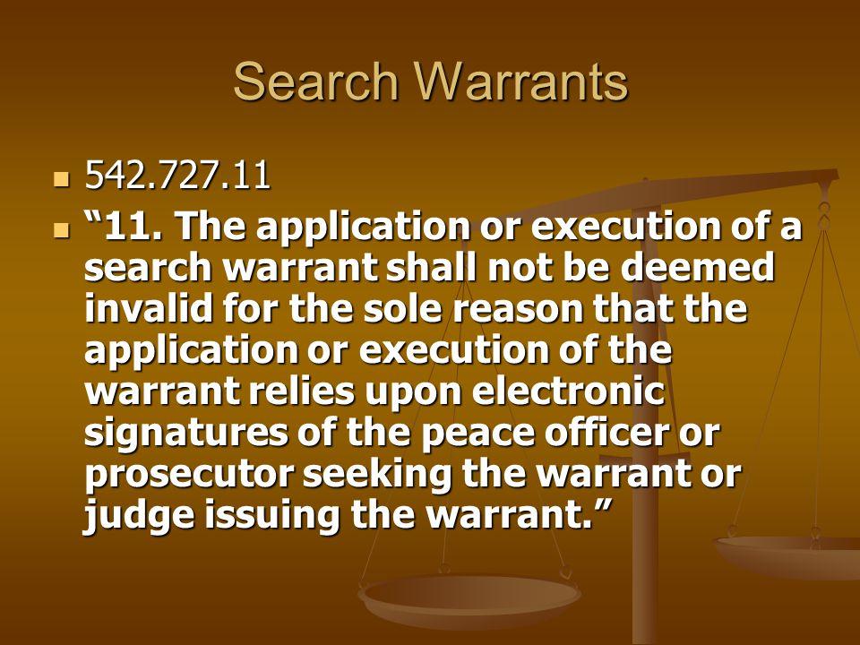 Search Warrants 542.727.11 542.727.11 11.