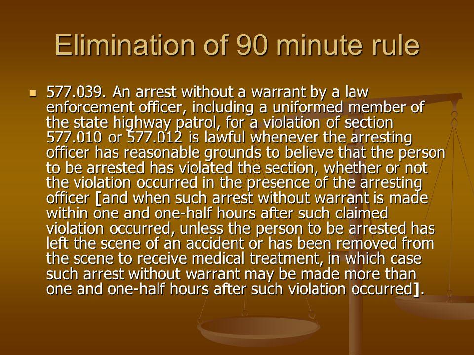 Elimination of 90 minute rule 577.039.