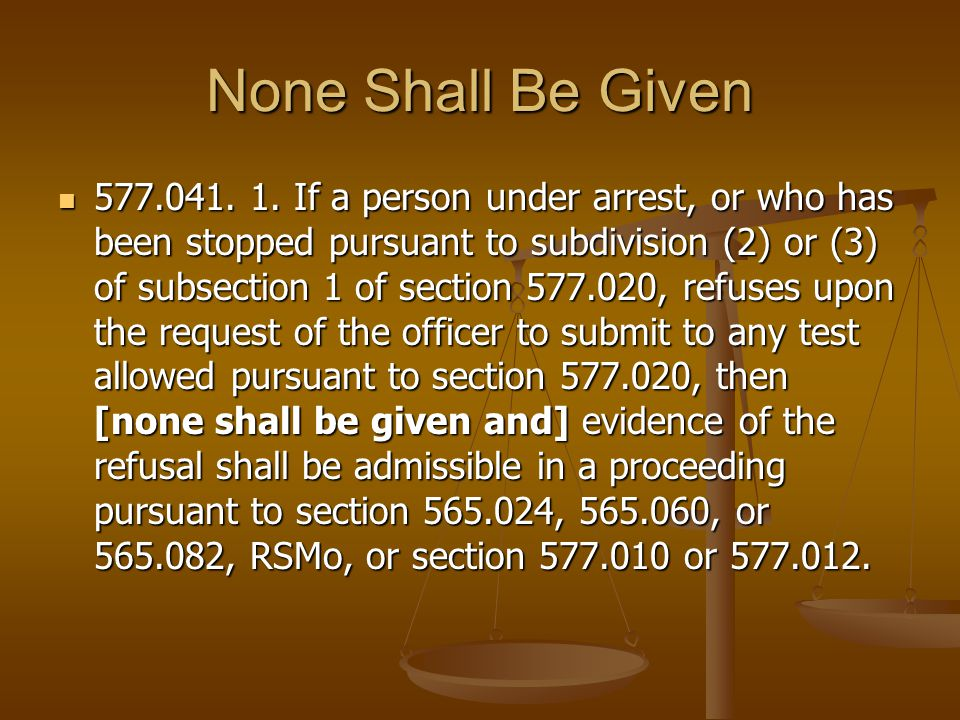 None Shall Be Given 577.041.1.