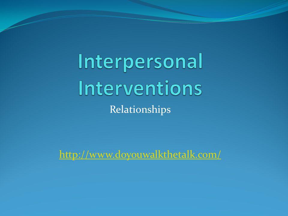 Relationships http://www.doyouwalkthetalk.com/