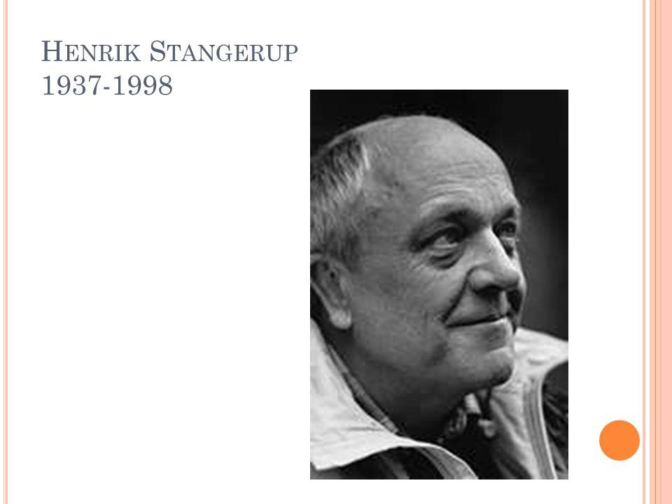 H ENRIK S TANGERUP 1937-1998