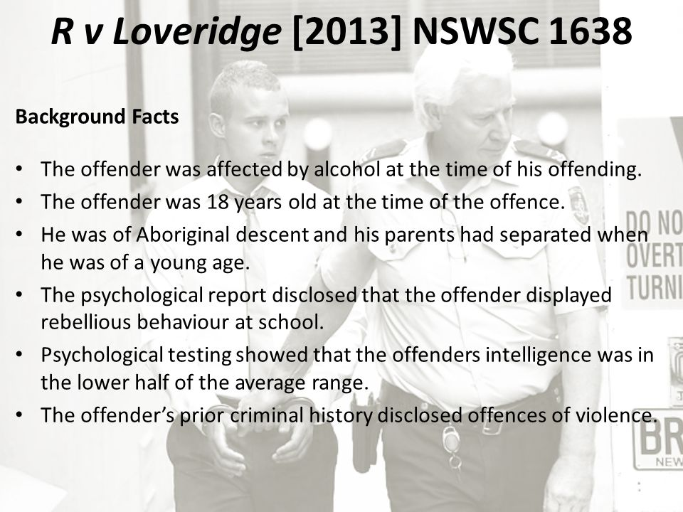 Background Facts The offender was affected by alcohol at the time of his offending.