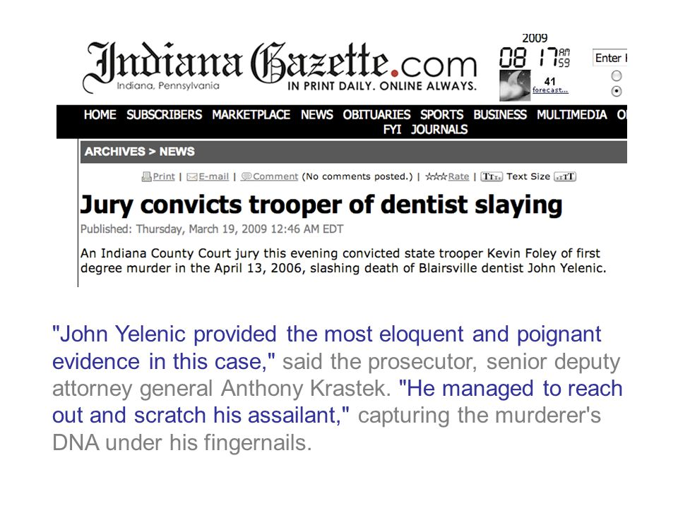 The Verdict John Yelenic provided the most eloquent and poignant evidence in this case, said the prosecutor, senior deputy attorney general Anthony Krastek.
