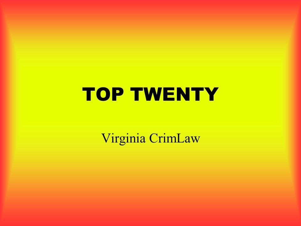 TOP TWENTY Virginia CrimLaw