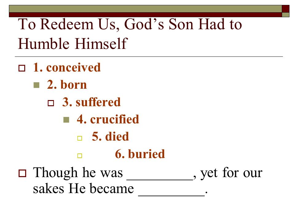 To Redeem Us, God's Son Had to Humble Himself  1.