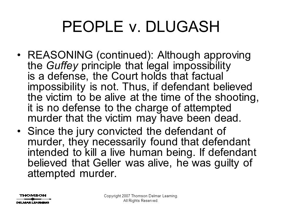 Copyright 2007 Thomson Delmar Learning. All Rights Reserved. PEOPLE v. DLUGASH REASONING (continued): Although approving the Guffey principle that leg