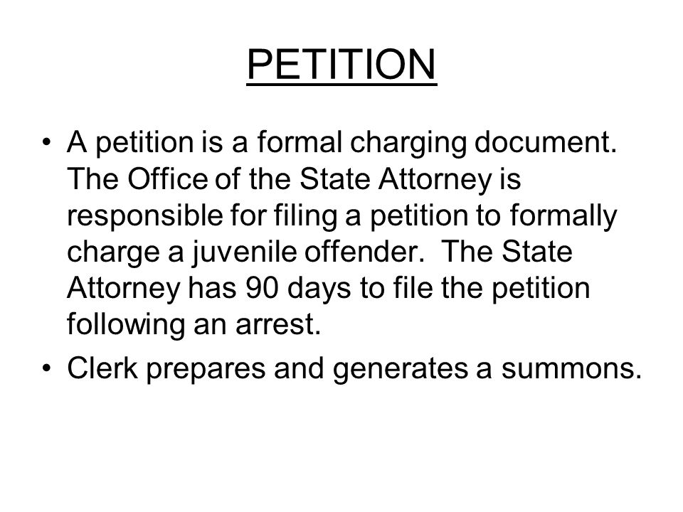PETITION A petition is a formal charging document.