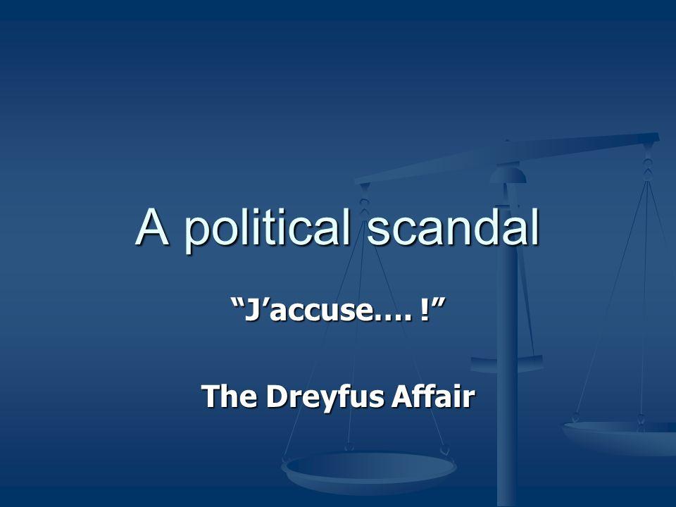 A political scandal J'accuse…. ! The Dreyfus Affair
