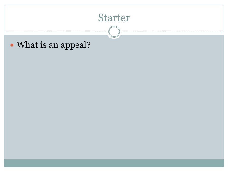 Starter What is an appeal?