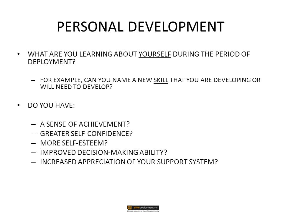 PERSONAL DEVELOPMENT WHAT ARE YOU LEARNING ABOUT YOURSELF DURING THE PERIOD OF DEPLOYMENT.