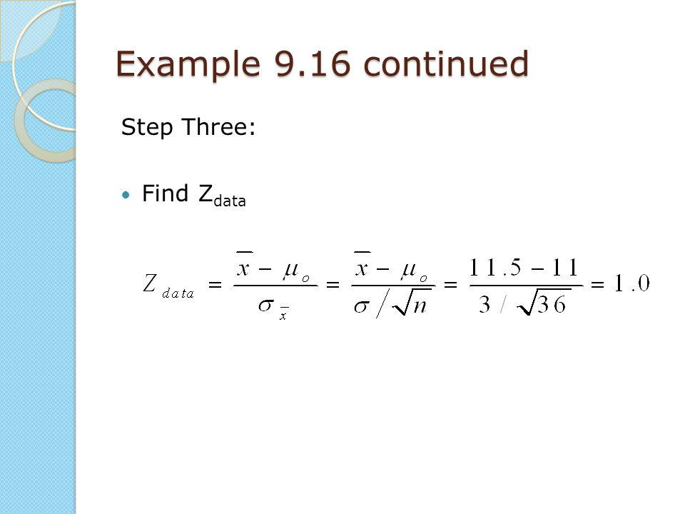 Example 9.16 continued Step Three: Find Z data