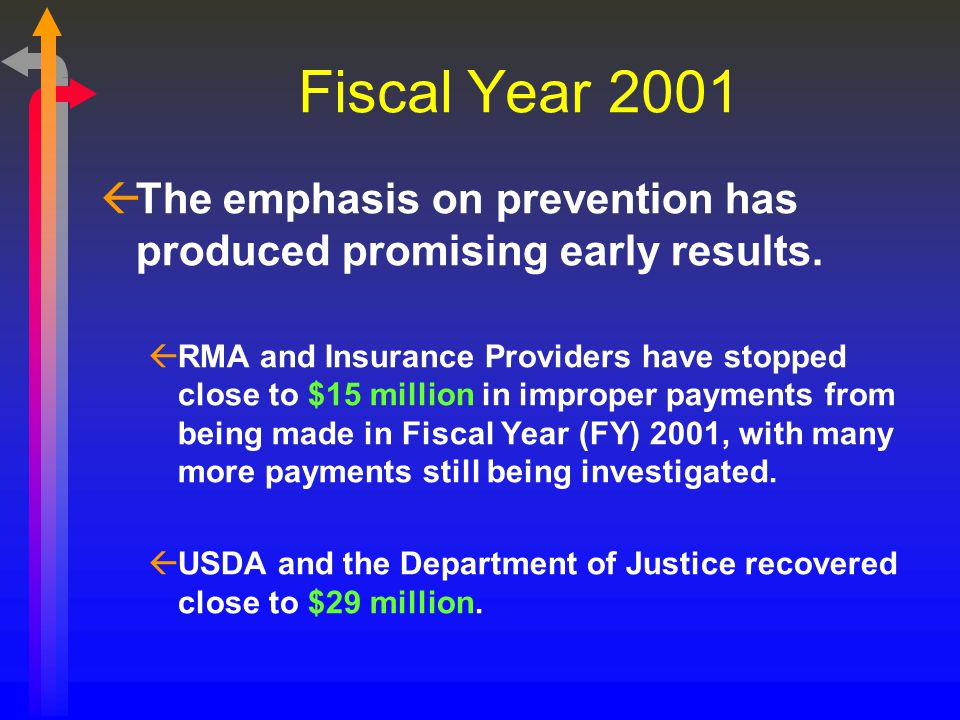 Fiscal Year 2001 ßThe emphasis on prevention has produced promising early results. ßRMA and Insurance Providers have stopped close to $15 million in i