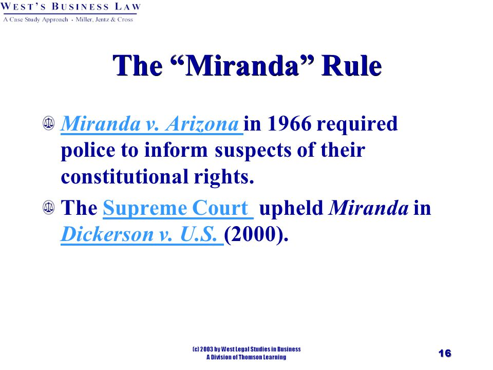 16 The Miranda Rule Miranda v. Arizona Miranda v.