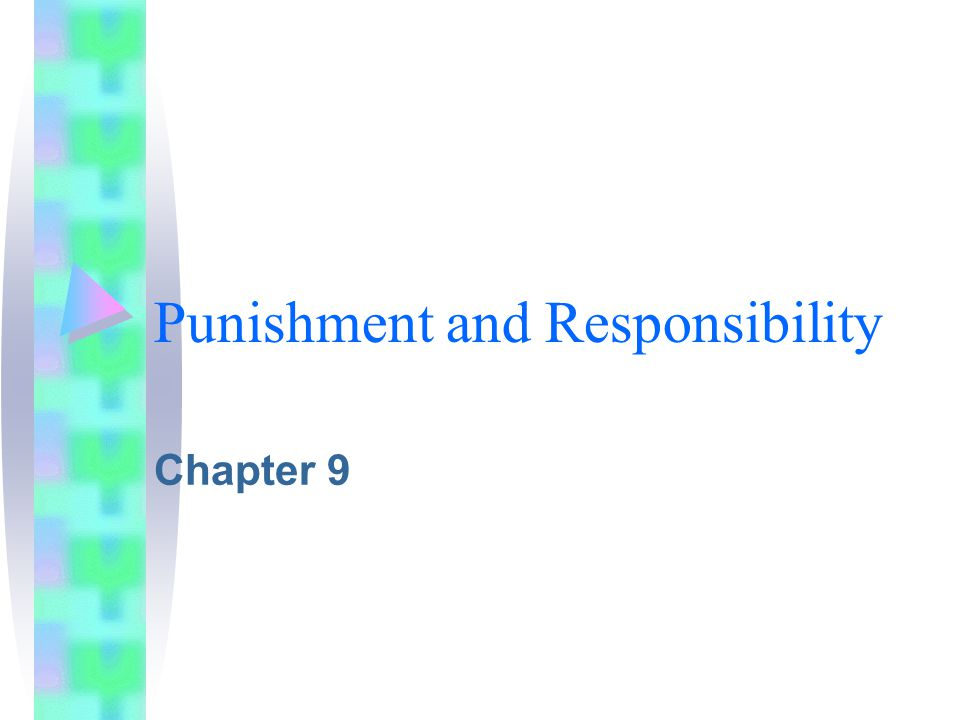 Punishment and Responsibility Chapter 9