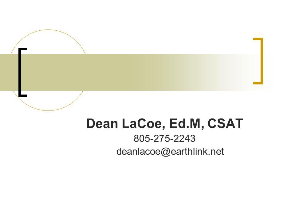 Dean LaCoe, Ed.M, CSAT 805-275-2243 deanlacoe@earthlink.net