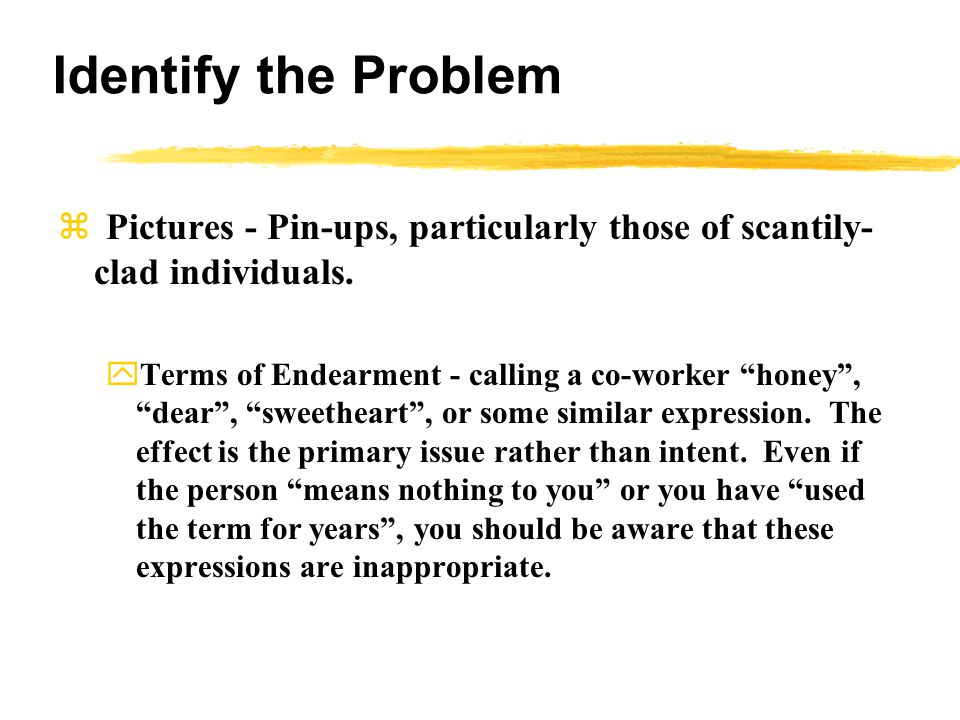 Identify the Problem  Pictures - Pin-ups, particularly those of scantily- clad individuals.