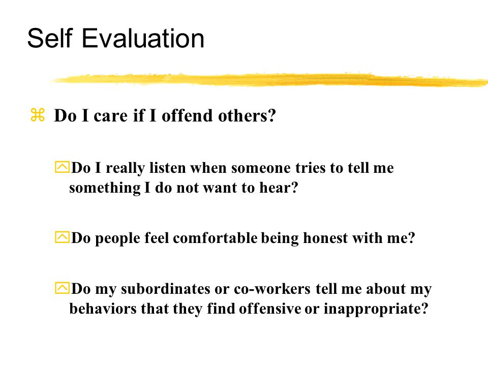 Self Evaluation  Do I care if I offend others.