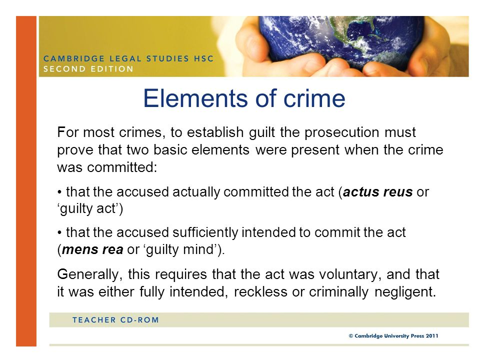 For most crimes, to establish guilt the prosecution must prove that two basic elements were present when the crime was committed: that the accused act