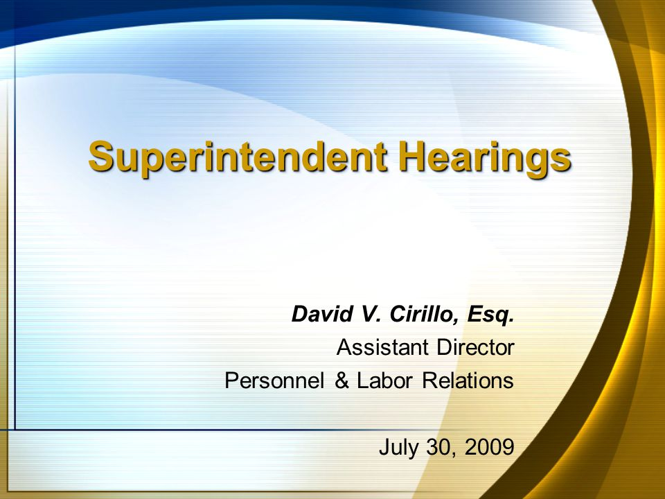 Superintendent Hearings David V. Cirillo, Esq.
