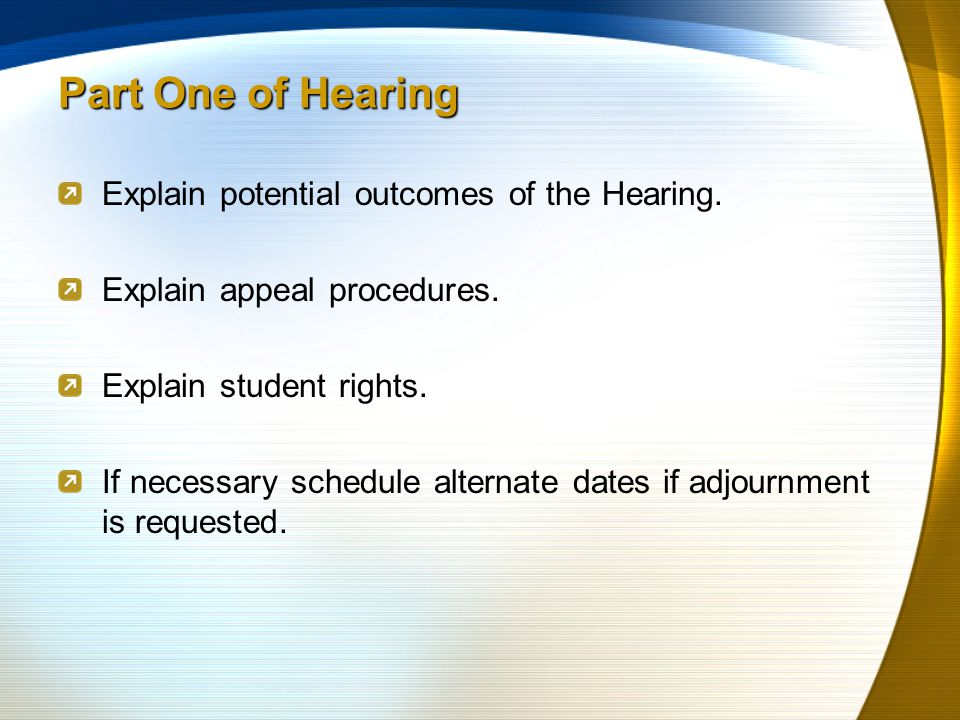 Explain potential outcomes of the Hearing.Explain appeal procedures.