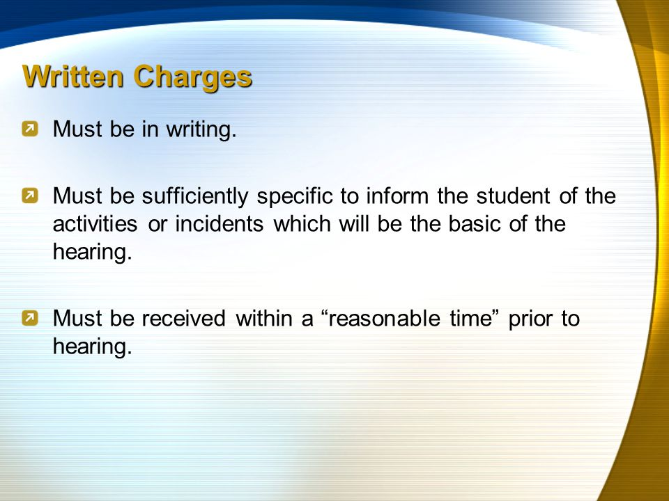 Written Charges Must be in writing.