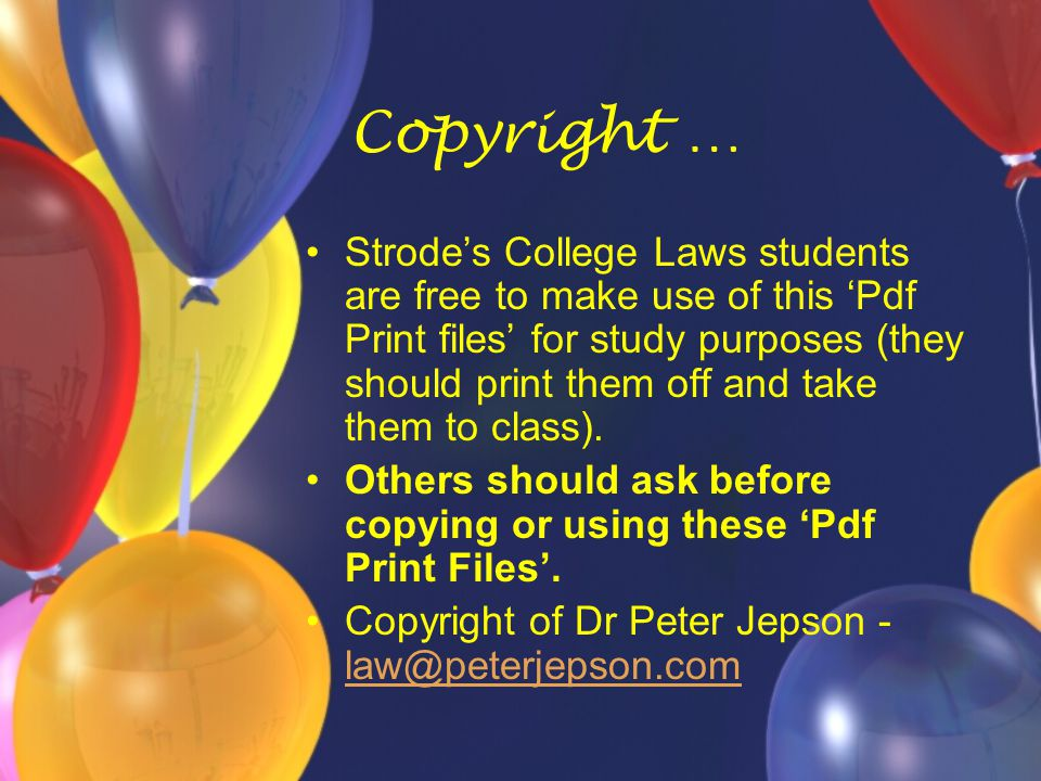 Copyright … Strode's College Laws students are free to make use of this 'Pdf Print files' for study purposes (they should print them off and take them to class).