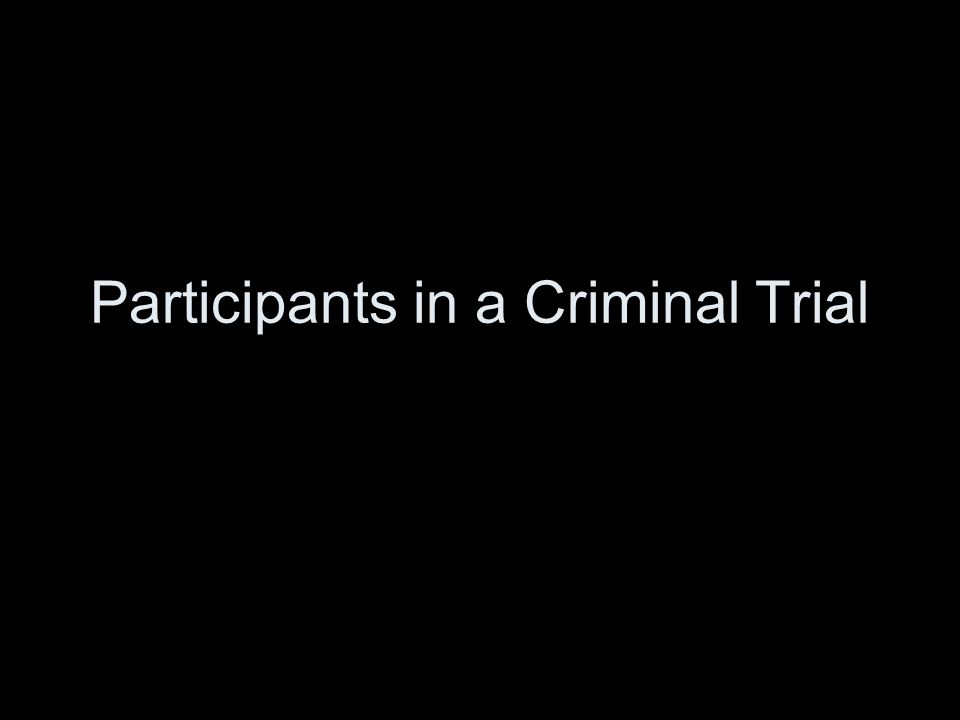 Participants in a Criminal Trial