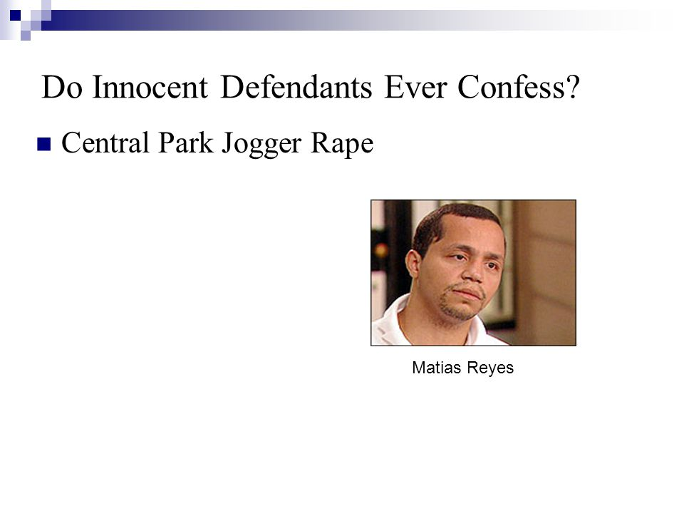 Do Innocent Defendants Ever Confess Central Park Jogger Rape Matias Reyes