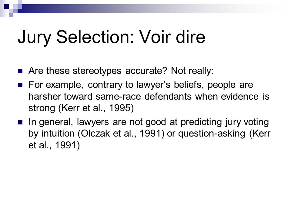 Jury Selection: Voir dire Are these stereotypes accurate.