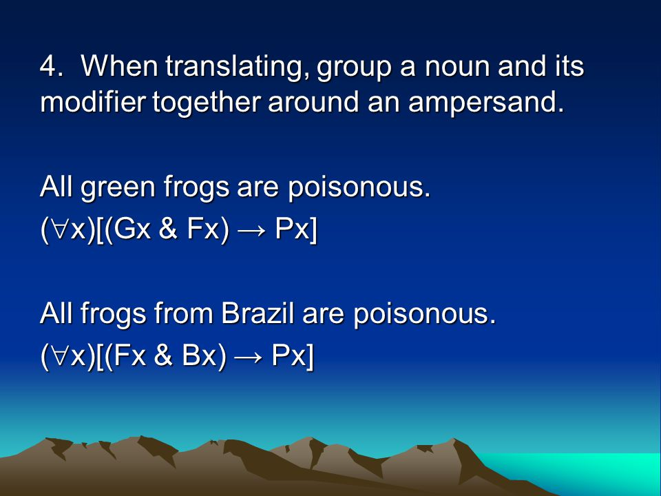4. When translating, group a noun and its modifier together around an ampersand.
