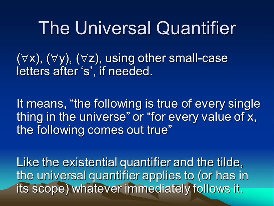 The Universal Quantifier (  x), (  y), (  z), using other small-case letters after 's', if needed.