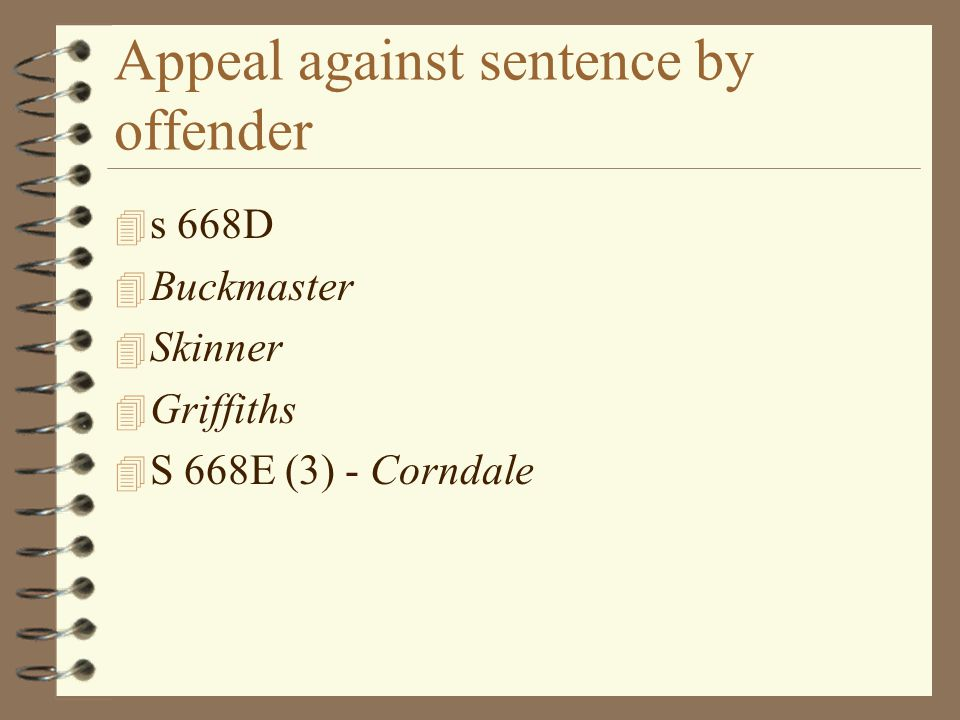 Appeal against sentence by offender 4 s 668D 4 Buckmaster 4 Skinner 4 Griffiths 4 S 668E (3) - Corndale