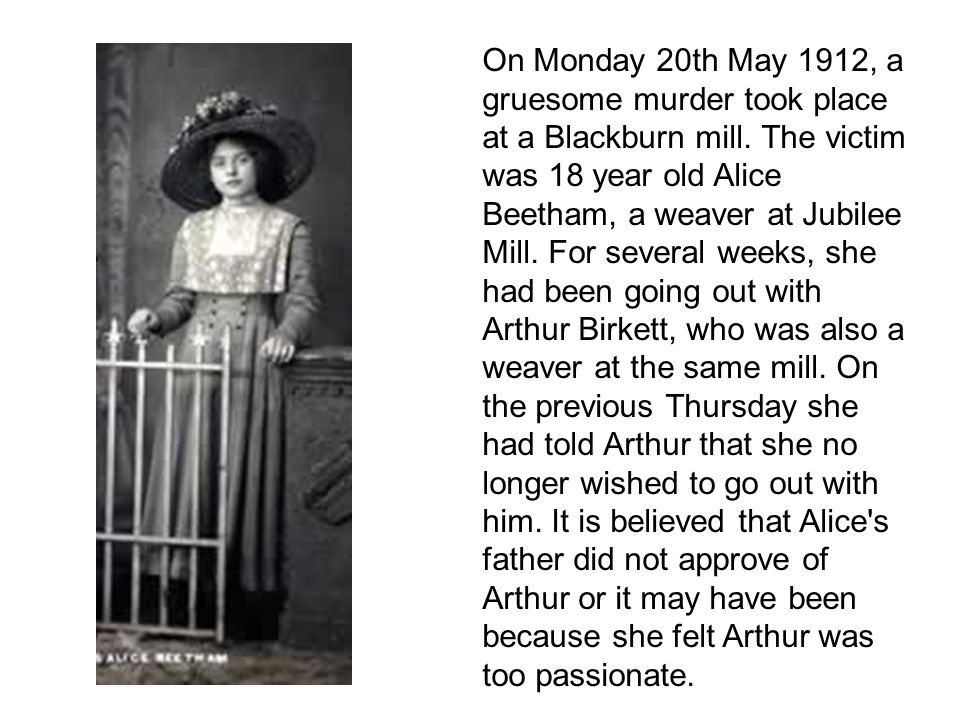 On Monday 20th May 1912, a gruesome murder took place at a Blackburn mill.