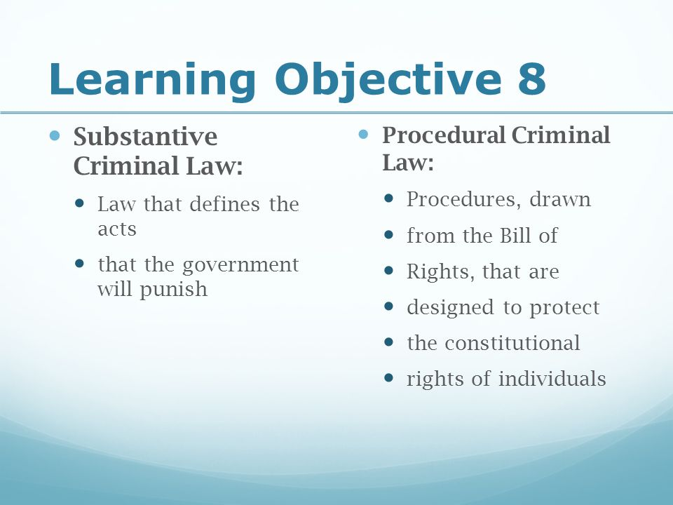 Learning Objective 9 Explain the importance of the due process clause in the criminal justice system
