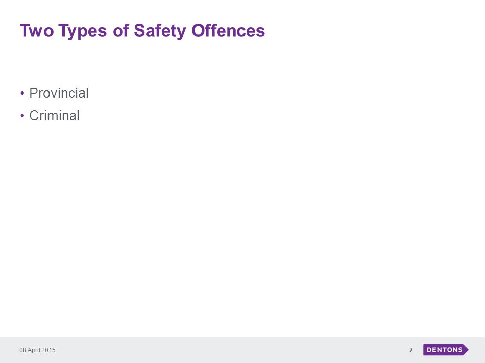 Two Types of Safety Offences Provincial Criminal 08 April 20152