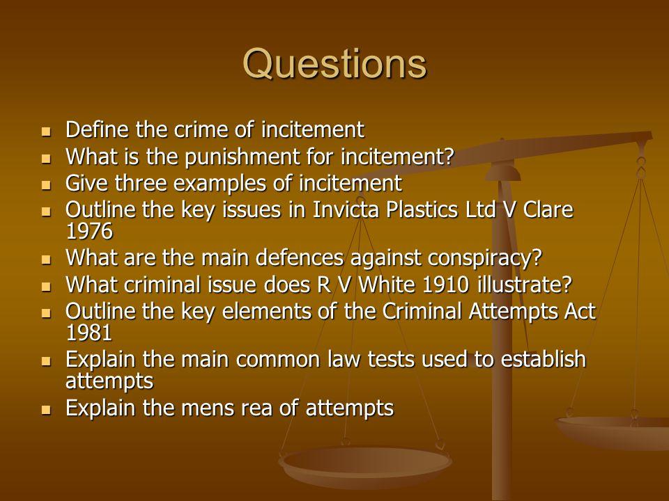 Questions Define the crime of incitement Define the crime of incitement What is the punishment for incitement? What is the punishment for incitement?