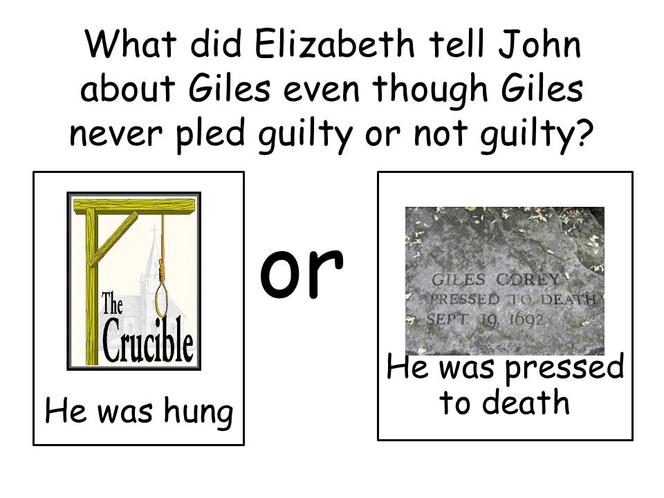 What did Elizabeth tell John about Giles even though Giles never pled guilty or not guilty.
