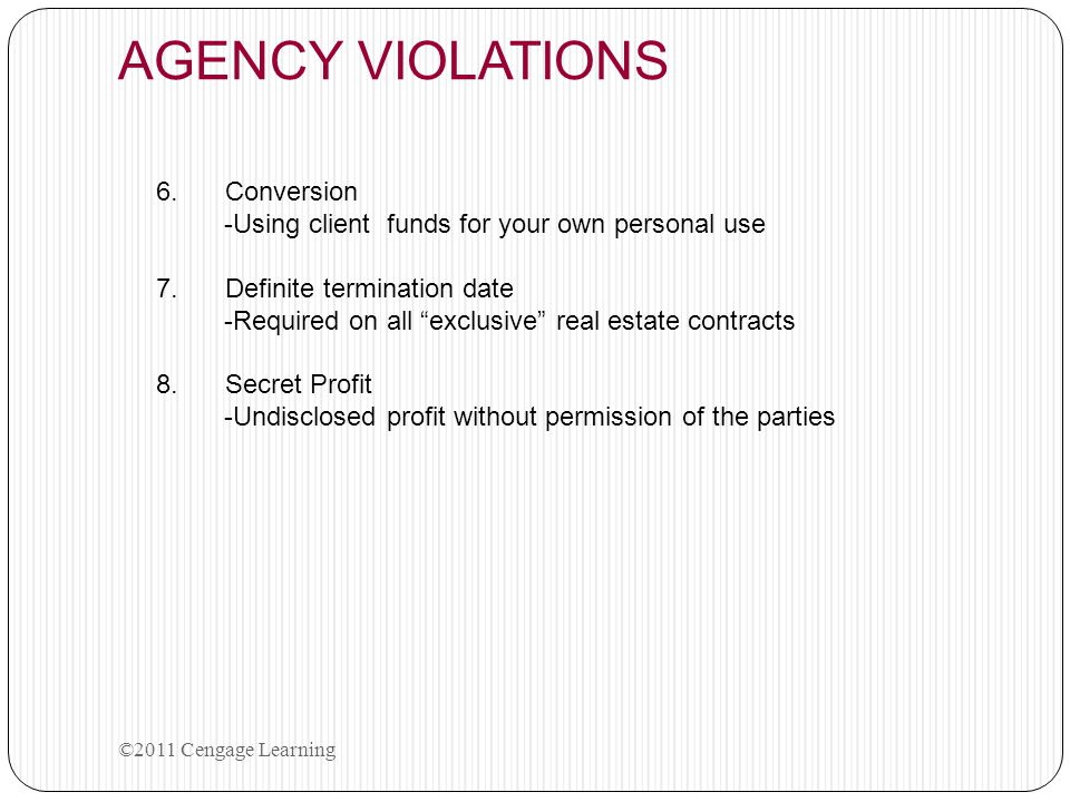 """AGENCY VIOLATIONS 6. Conversion -Using client funds for your own personal use 7. Definite termination date -Required on all """"exclusive"""" real estate co"""