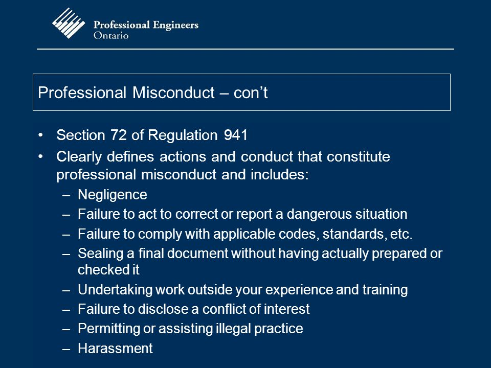 Professional Misconduct – con't Section 72 of Regulation 941 Clearly defines actions and conduct that constitute professional misconduct and includes: