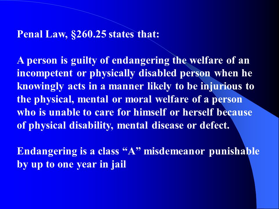 Penal Law Rape Sexual Abuse Grand Larceny Criminal Possession Endangering the welfare incompetent or physically disable Endangering the welfare vulner