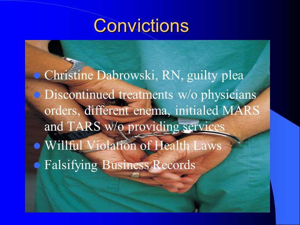 Convictions Michael Brasley, CNA, guilty plea Transfer-2 person mechanical lift, conducted transfer by himself Injury: fractured left hip 12b(2) Willf