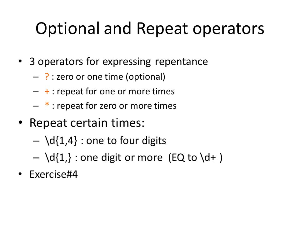 Optional and Repeat operators 3 operators for expressing repentance – .