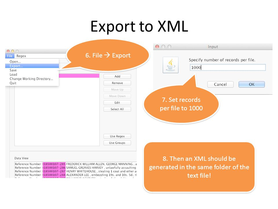 Export to XML 7. Set records per file to 1000 6. File  Export 8.