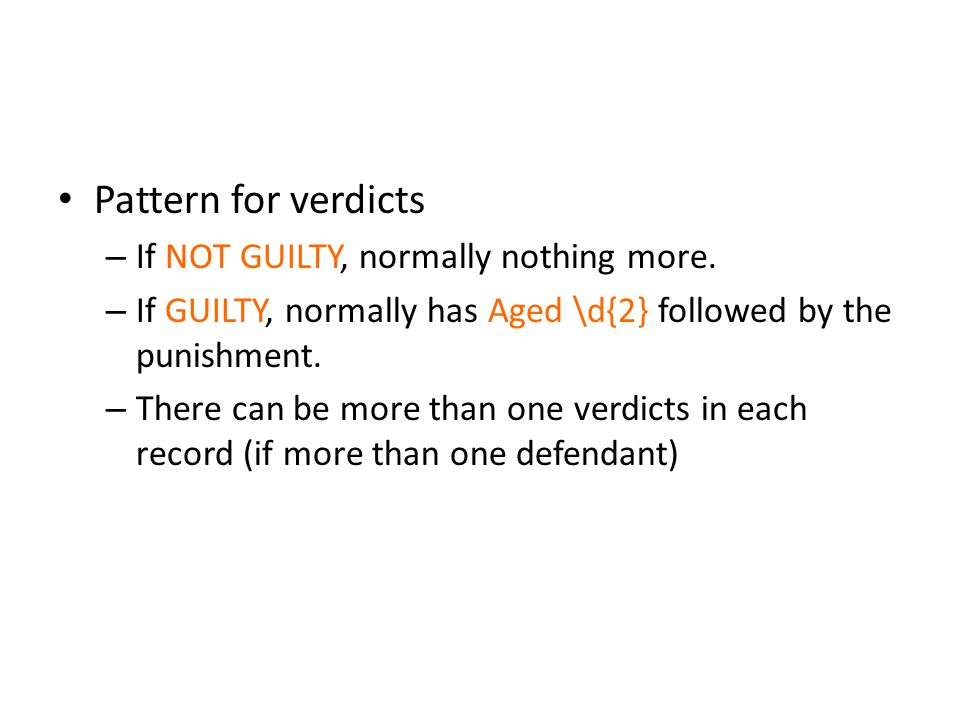 Pattern for verdicts – If NOT GUILTY, normally nothing more.