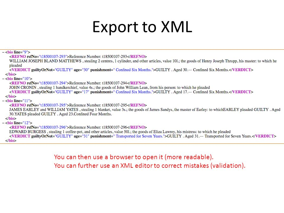 Export to XML You can then use a browser to open it (more readable).