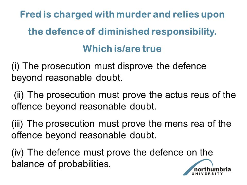 (i) The prosecution must disprove the defence beyond reasonable doubt.