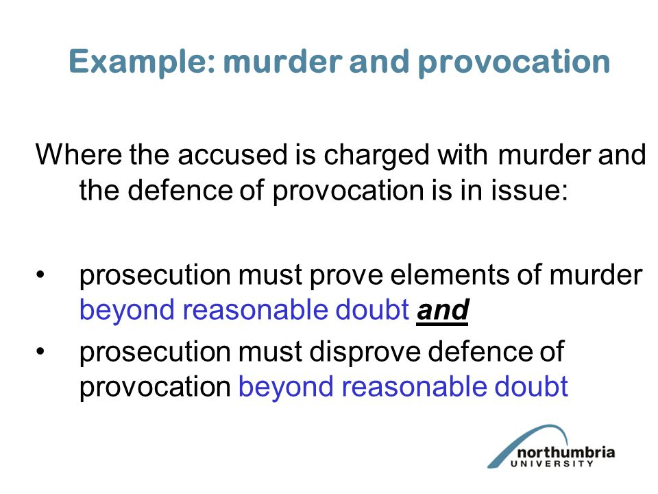 Woolmington exceptions (where legal burden of proving defence borne by accused) Insanity (the only common law defence which imposes a legal burden of proof on the accused); or express statutory exceptions (i.e.