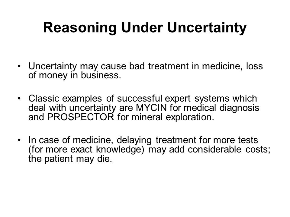 Reasoning Under Uncertainty Many different types of errors can contribute to uncertainty.