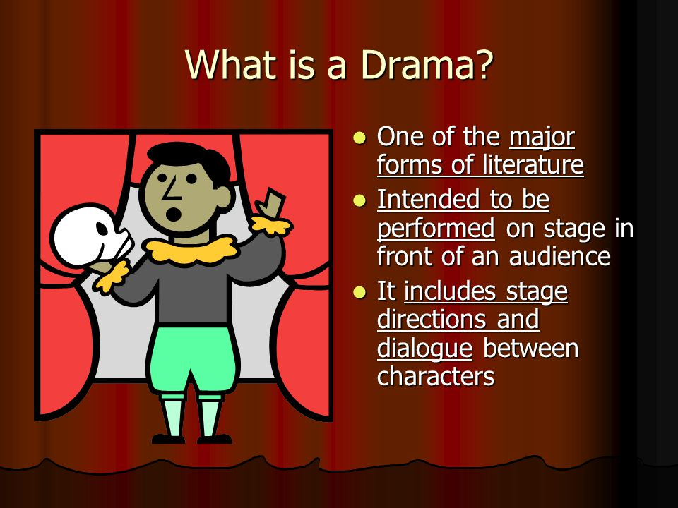 What is a Play. Any type of reading that is performed on stage.